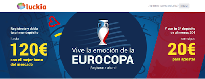 Luckia bono bienvenida 120 euros +20 euros Eurocopa hasta 10 julio