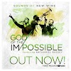 Music Video: Sounds Of New Wine - God Of The Impossible Ft. Nathaniel Bassey