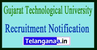 Gujarat Technological University GTU Recruitment Notification 2017