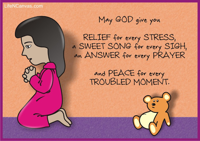 May God give you relief for every stress