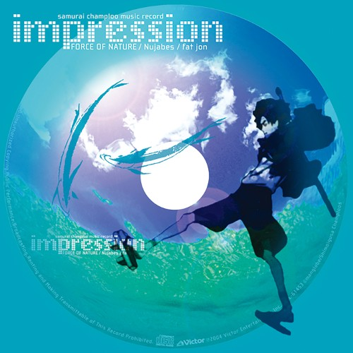 FORCE OF NATURE/Nujabes/fat jon -samurai champloo music record impression