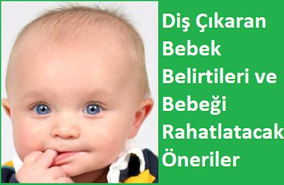 Diş Çıkaran Bebek Belirtileri ve Bebeği Rahatlatacak Öneriler