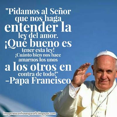 Las 10 Frases mas lindas del Papa Francisco