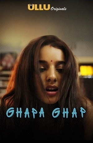 [18+] Ghapaghap Ullu Originals Hindi Short Film 1080p- 480MB