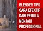 Tips dari Newbie menjadi Pro Blender 3d