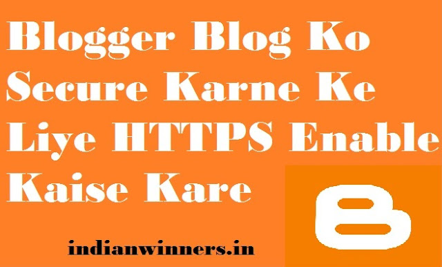 Blogger Blog Ko Secure Karne Ke Liye HTTPS Enable Kaise Kare