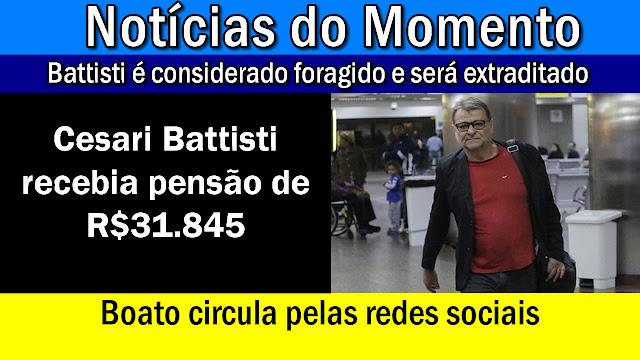 Italiano Cesari Battisti recebia pensão de R$31.845