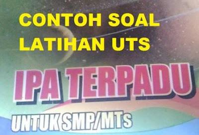 Contoh Soal UTS IPA SMP Semester 1 Kurikulum 2013
