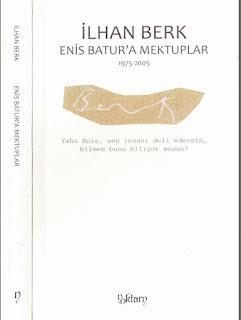İlhan Berk - Enis Batur'a Mektuplar 1975-2005 yılları