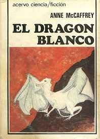El dragon blanco – Anne McCaffrey