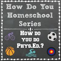 How Do You Do Phys.Ed.? - Part of the How Do You Homeschool series on Homeschool Coffee Break @ kympossibleblog.blogspot.com