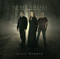 Glass Hammer Three Cheers For The Broken-Hearted