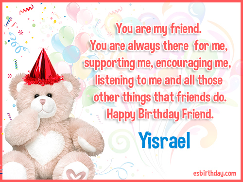 Yisrael Happy birthday friends always