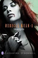 http://lesreinesdelanuit.blogspot.be/2015/09/rebecca-kean-t1-traquee-de-cassandra.html