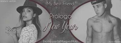 BC: My Best Friend, Prólogo: New Year (LeMarquesMolo)