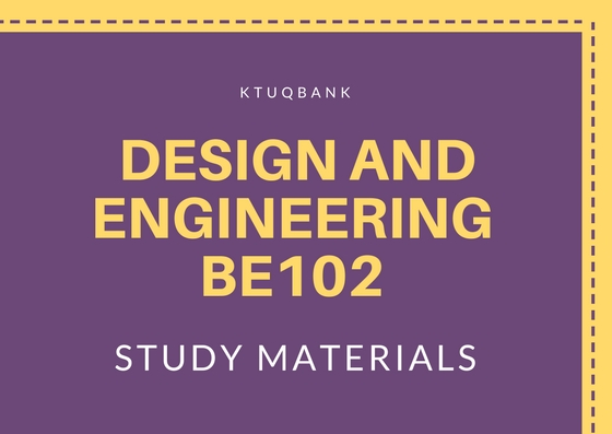 Design And Engineering | BE102 | Study Materials