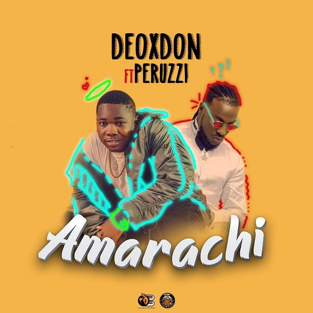 Deoxdon ft  Peruzzi – Amarachi ~ STUBBORNBAZZE NO 1 9JA SWEET JAMZ
