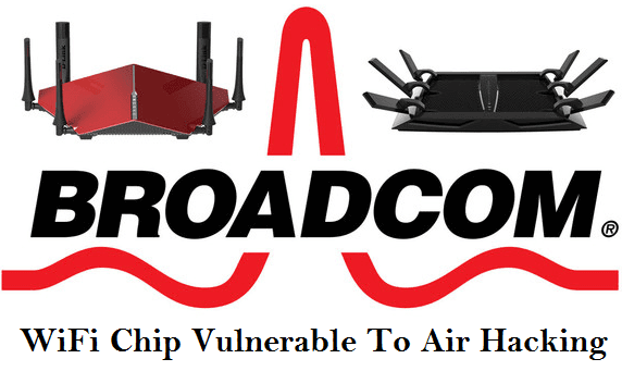 Broadcom WiFi Chip Vulnerable To Air Hacking