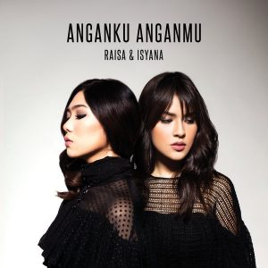 single terbaru antara dua penyanyi yaitu raisa dan isyana sarasvati