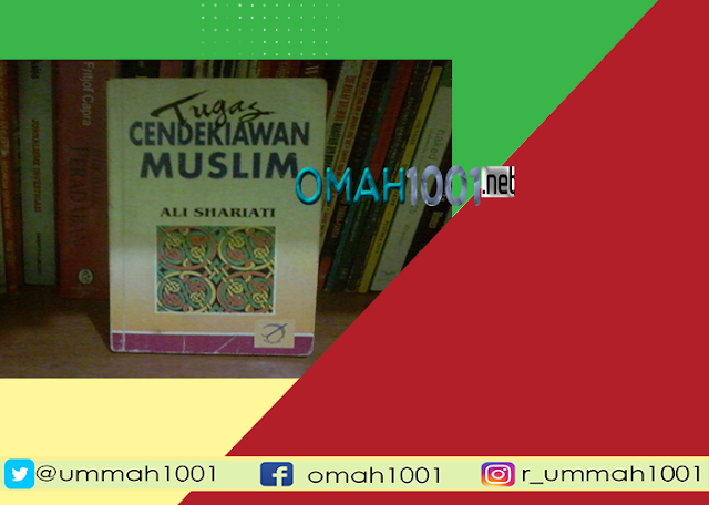 E-Book: Tugas Cendekiawan Muslim, Ali Syariati, Omah1001