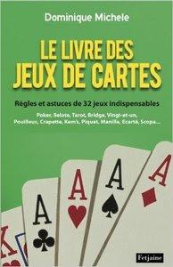 Télécharger Livre Gratuit Le Livre des jeux de cartes - Règles et astuces de 32 jeux indispensables pdf
