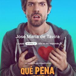 Poster Qué pena tu vida 2016
