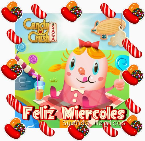 Feliz Miercoles Candy Crush