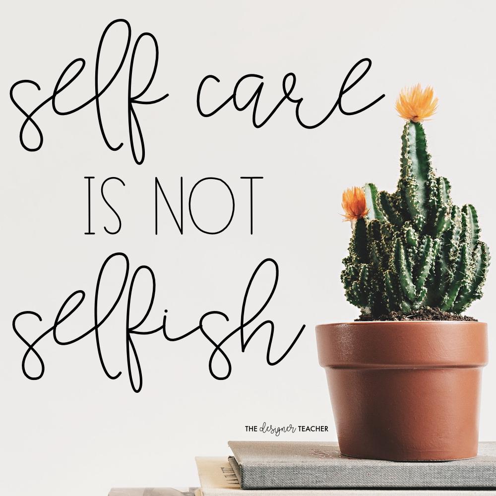 The Designer Teacher 5 Self Care Quotes For Teachers