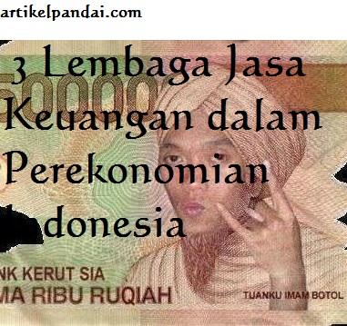 3 Lembaga Jasa Keuangan dalam Perekonomian Indonesia ...