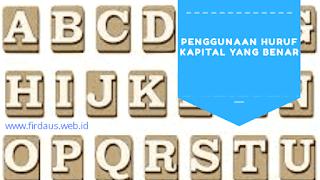 Penggunaan huruf kapital yang benar dan tepat sesuai kaidah PUEBI