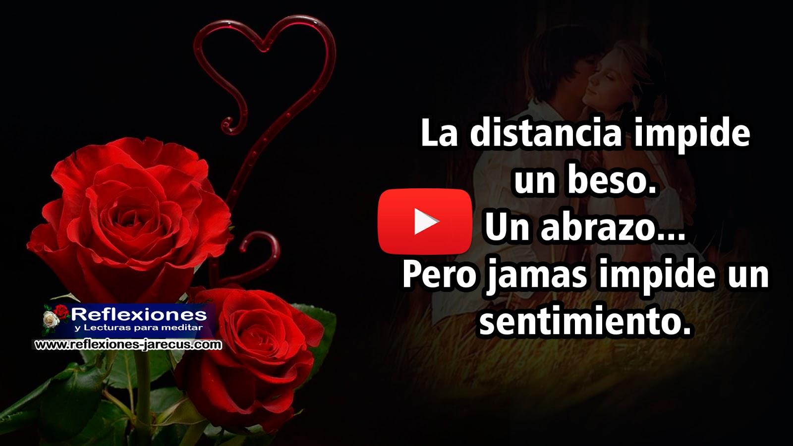 La distancia impide un beso un beso un abrazo pero jamas impide un sentimiento