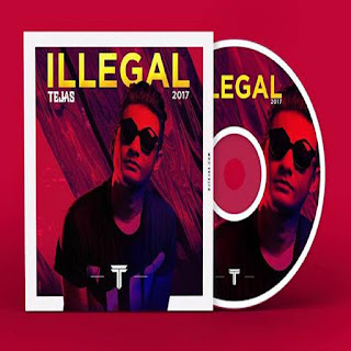 Dj-Tejas-illegal-The-album-2017-download-indiandjremix-top-mp3-songs