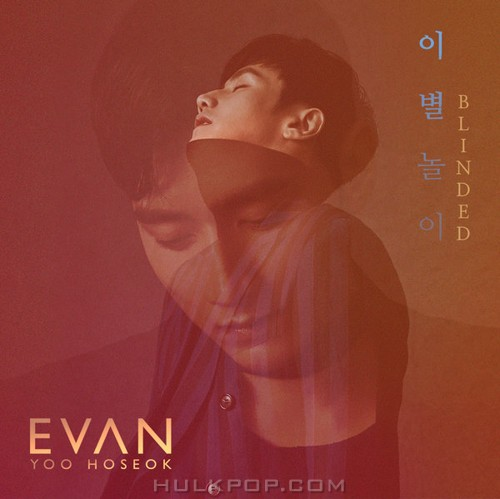 EVAN (YOO HOSEOK) – Blinded – Single