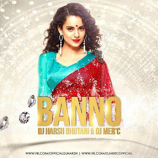 Tannu+Weds+Manu+Return-Banno+Dj+Harsh+Dj+Mer'c