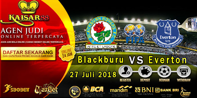 Prediksi Bola Terpercaya Laga Friendlies Blackburn Rovers Vs Everton 27 Juli 2018