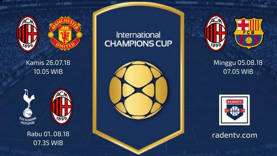 Jadwal AC Milan ICC 2018