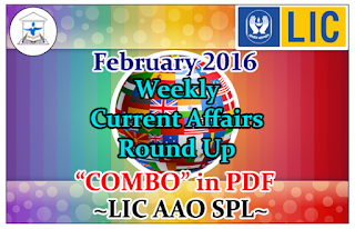 "February 2016 Weekly Current Affairs Round Up ""COMBO"" in PDF- LIC AAO SPL"