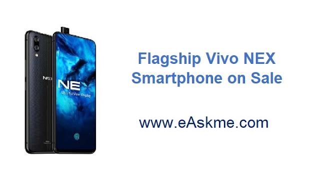 Flagship Vivo NEX Smartphone on Sale via Amazon: eAskme