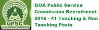 GOA PSC Recruitment 2016 – 41 Apply Online for Teaching & Non-Teaching Posts