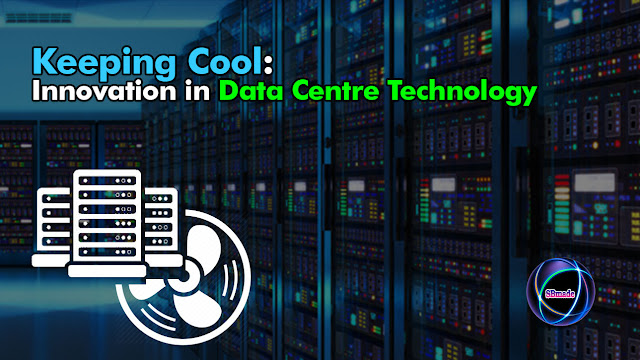 Keeping Cool: Innovation in Data Centre Technology