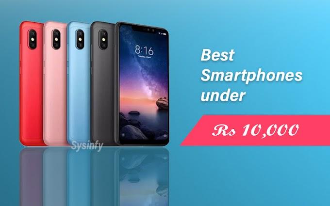 Best Mobile Phones Under Rs 10,000 - April 2019