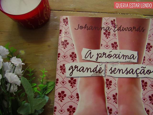 Resenha: A Próxima Grande Sensação #MulheresdaLiteratura