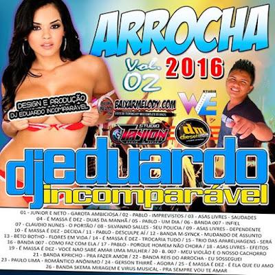 CD ARROCHA 2016 VOL. 02 DJ EDUARDO INCOMPARÁVEL 14/04/2016