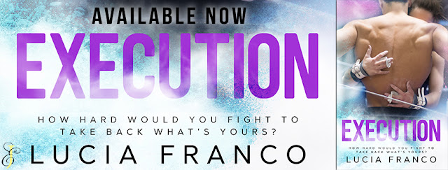 EXECUTION by Lucia Franco @lucia_franco_ @EJBookPromos #NewRelease #Excerpt #TheUnratedBookshelf