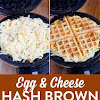 EGG & CHEESE HASH BROWN WAFFLES