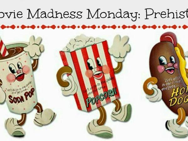 Movie Madness Monday: Prehistoric