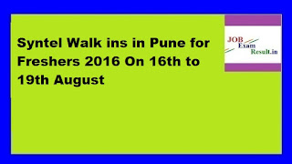 Syntel Walk ins in Pune for Freshers 2016 On 16th to 19th August