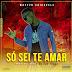 BAIXAR MP3  ||  Wazyzo - Só Sei Te Amar || 2019