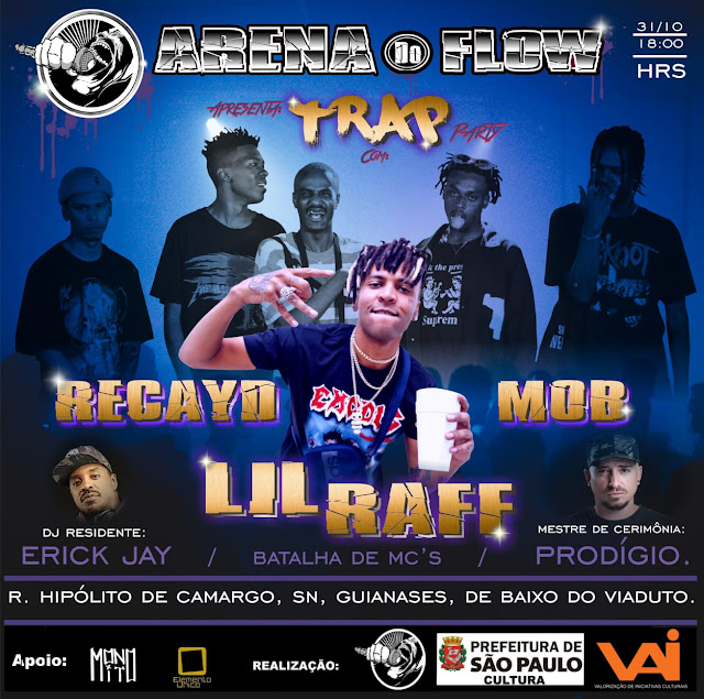 Arena do Flow Apresenta: Trap Party com: Raffa Moreira (Lil Raff) e Recayd Mob (31/10)
