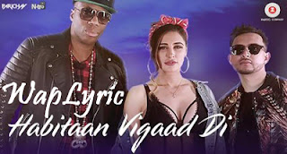 Habitaan Vigaad Di Song Lyrics